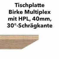 Tischplatte Birke Multiplex 40mm mit HPL abgeschrägt